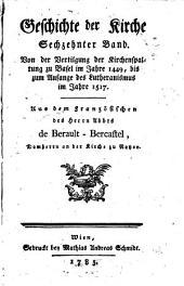 Geschichte der Kirche: Von der Vertilgung der Kirchenspaltung zu Basel im Jahre 1449, bis zum Anfange des Lutheranismus im Jahre 1517, Band 16