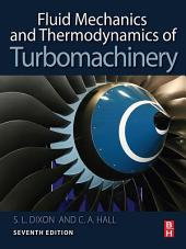 Fluid Mechanics and Thermodynamics of Turbomachinery: Edition 7