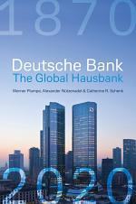 Deutsche Bank: The Global Hausbank, 1870 – 2020