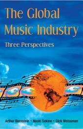 The Global Music Industry: Three Perspectives