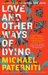 Love and Other Ways of Dying: Essays