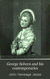 George Selwyn and His Contemporaries: With Memoirs and Notes, Volume 2