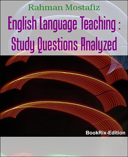 English Language Teaching   Study Questions Analyzed PDF