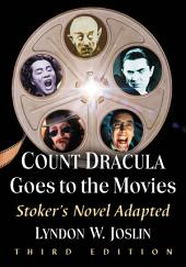 Count Dracula Goes to the Movies: Stoker's Novel Adapted, 3d ed.