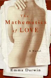 The Mathematics of Love: A Novel