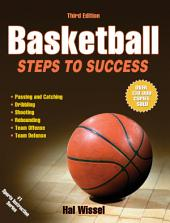 Basketball 3rd Edition: Steps to Success
