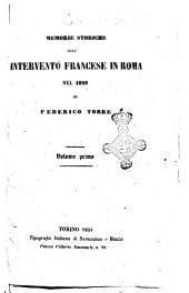 Memorie storiche sull'intervento francese in Roma nel 1849: Volume 1