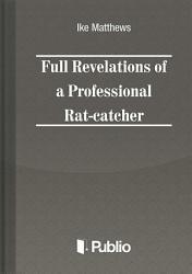 Full Revelations Of A Professional Rat Catcher Book PDF