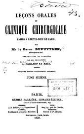 Leçons orales de clinique chirurgicale faites à l'Hôtel-Dieu de Paris: Volume6