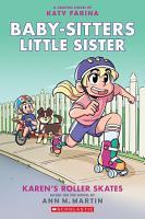 Karen s Roller Skates  Baby sitters Little Sister Graphic Novel  2   A Graphix Book PDF