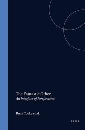 The Fantastic Other: An Interface of Perspectives, Volume 11