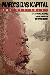 Marx's 'Das Kapital' For Beginners