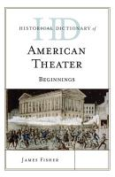 Historical Dictionary of American Theater PDF
