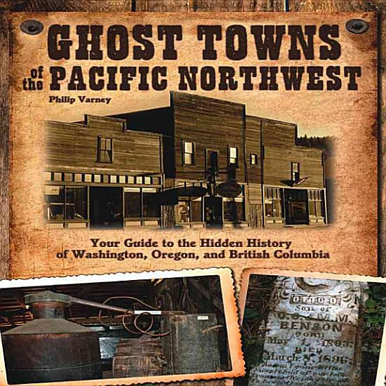 Ghost Towns of the Pacific Northwest PDF