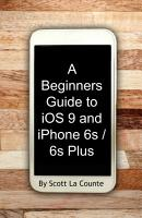 A Beginners Guide to iOS 9 and iPhone 6s   6s Plus PDF