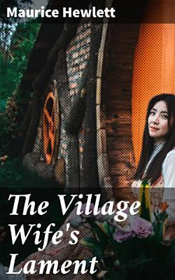 The Village Wife s Lament PDF
