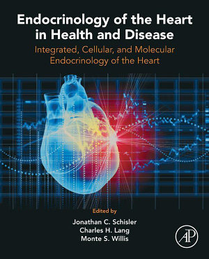 Endocrinology of the Heart in Health and Disease PDF