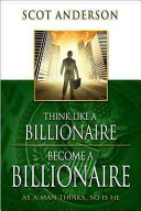 Think Like a Billionaire  Become a Billionaire PDF