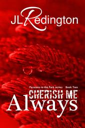 Cherish Me Always: Passions In The Park Series