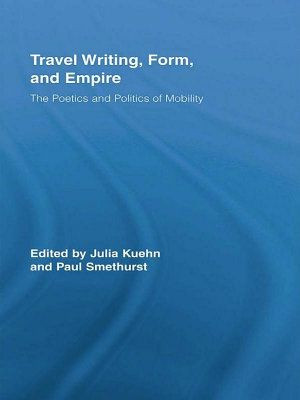 Travel Writing  Form  and Empire