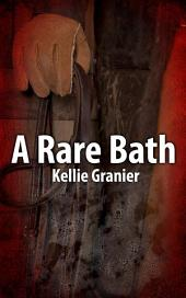 A Rare Bath : Gay Sex Story: (Adults Only Erotica)
