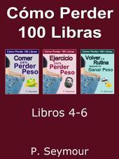 Cómo Perder 100 libras - Libros 4-6