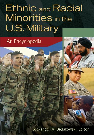 Ethnic and Racial Minorities in the U S  Military  An Encyclopedia  2 volumes  PDF