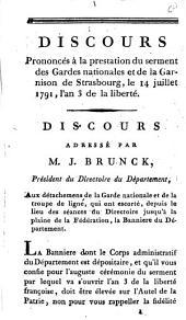 Discours Prononcés à la prestation du serment des Gardes nationales et de la Garnison de Strasbourg: le 14 juillet 1791, l'an 3 de la liberté