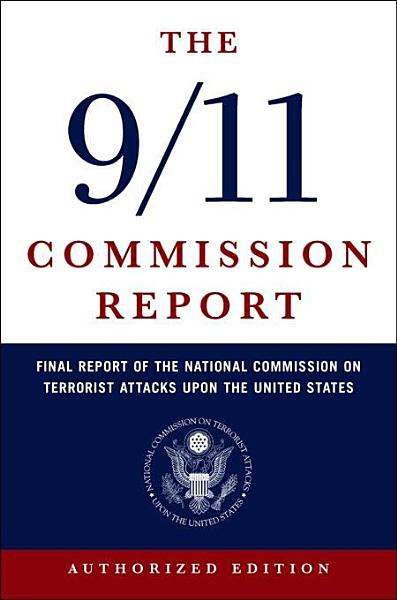 Download The 9 11 Commission Report  Final Report of the National Commission on Terrorist Attacks Upon the United States  Authorized Edition  Book