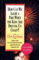 How Can We Light a Fire When the Kids Are Driving Us Crazy  PDF