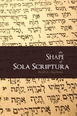The Shape of Sola Scriptura PDF