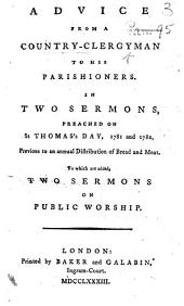 """Advice from a Country-Clergyman to his Parishioners. In two sermons ... To which are added two sermons on public worship. [With a fifth sermon """"On the Sacrament of the Lord's Supper.""""]"""