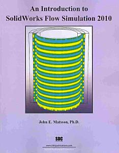 An Introduction to SolidWorks Flow Simulation 2010 Book