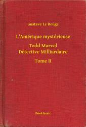 L'Amérique mystérieuse - Todd Marvel Détective Milliardaire -: Volume2