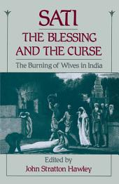Sati, the Blessing and the Curse: The Burning of Wives in India