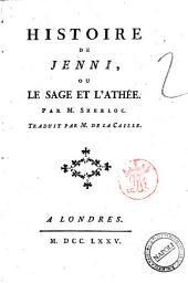 Histoire de Jenni, ou le Sage et l'athee, par m. Sherloc. Traduit par m. de la Caille