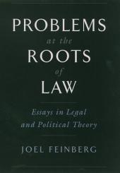 Problems at the Roots of Law: Essays in Legal and Political Theory