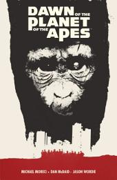 Dawn of the Planet of the Apes: Issues 1-6