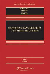 Sentencing Law and Policy: Cases, Statutes, and Guidelines, Edition 5