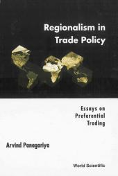 Regionalism in Trade Policy: Essays on Preferential Trading