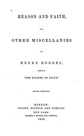 Reason and Faith  and Other Miscellanies of Henry Rogers PDF