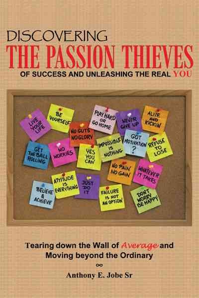 Download Discovering the Passion Thieves of Success and Unleashing the Real You Book