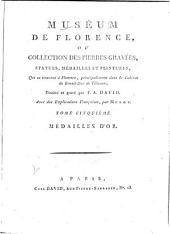 Le Museum de Florence: ou, Collection des pierres gravées, statues, médailles et peintures, qui se trouvent à Florence, principalement dans le cabinet du grand duc de Toscane, Volume5