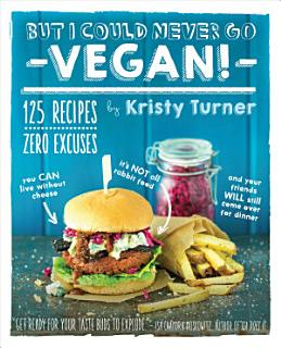 But I Could Never Go Vegan  Book