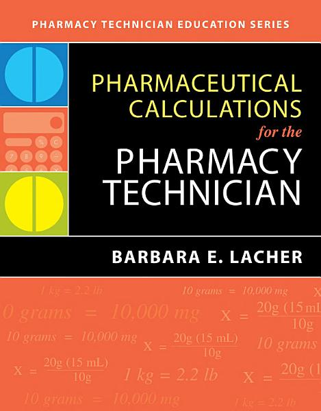 Pharmaceutical Calculations for the Pharmacy Technician PDF