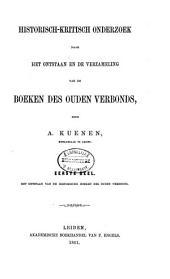 Historisch-kritisch onderzoek naar het ontstaan en de verzameling van de boeken des Ouden Verbonds: Het ontstaan van de historische boeken des Ouden Verbonds