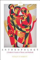 Anthropology: A Student's Guide to Theory and Method