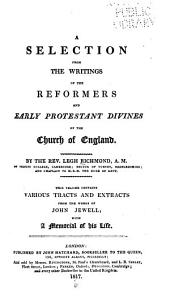 A Selection from the Writings of the Reformers and Early Protestant Divines of the Church of England: Volume 7