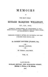 Memoirs and Correspondence of the Noble Richard Marquess Wellesley: Volume 1