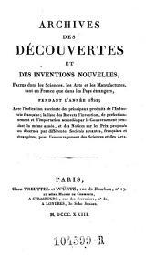 Archives des Decouvertes Et Des Inventions Nouvelles, Faites dans les Sciences, les Arts et les Manufactures, tant en France que dans les Pays etrangers: Volume15